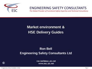 Market environment & HSE Delivery Guides - Presentation by Engineering Safety Consultants Ron Bell