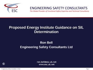 Proposed Energy Institute Guidance on SIL Determination - Presentation by ESC's Ron Bell